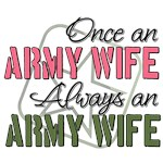 Once an Army Wife Always an Army Wife