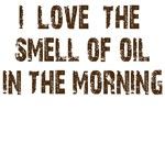 I love the smell of oil in the morning.