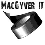 MacGyver It. Funny duct tape advice.