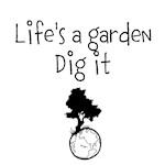 Lifes a garden