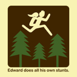Edward does all his own stunts.