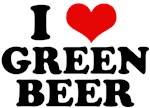 I Love Green Beer T-Shirts