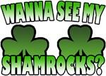 Wanna See My Shamrocks T-Shirt