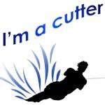 I'm a cutter
