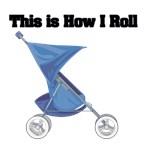 How I Roll (Stroller)