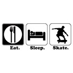 Eat. Sleep. Skate. (Skateboard)