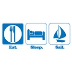 Eat. Sleep. Sail.