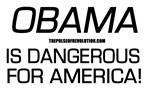 Obama - Is Dangerous