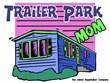 Trailer Park Mom