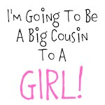 Going To Be Big Cousin - GIRL!
