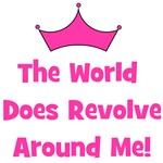 The World Does Revolve Around Me!