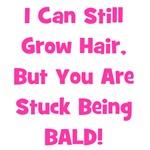 I Can Still Grow Hair... Pink