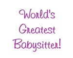 World's Greatest Babysitter!