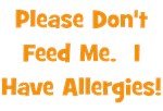 Please Don't Feed Me - Allergies - Orange