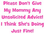 Don't Give My Mommy Advice - Pink