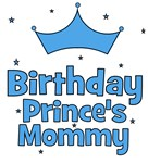 Birthday Prince's Mommy!