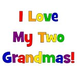 I Love My Two Grandmas!