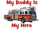 Daddy Is My Hero Firetruck