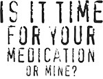 time for medication t-shirt