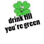 Drink Till Green St. Patty's Shirt