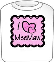 I Love Meemaw T-Shirt