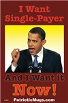 I Want Single-Payer Now!