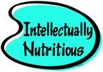 INTELLECTUALLY NUTRITIOUS