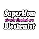 SuperMom...Biochemist