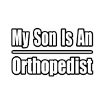 My Son Is An Orthopedist