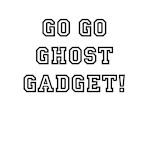 Go Go Ghost Gadget!