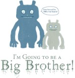 I'm Going to Be a Big Brother!