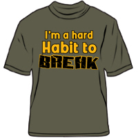 I'm a hard habit to break