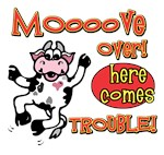 Mooove here comes trouble