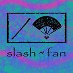 slash/fan