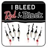 I Bleed Red & Black