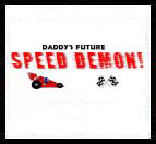 Daddy's Lil Speed Demon