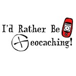 I'd Rather Be Geocaching