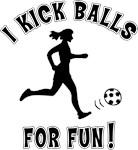 Women's Soccer I Kick Balls For Fun T-Shirts Gifts