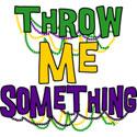 Mardi Gras Throw Me Something T-Shirt