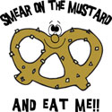 Smear On The Mustard Pretzel T-Shirt