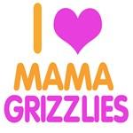 I LOVE MAMA GRIZZLIES