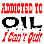 Addicted To Oil *Click to see more addictions*