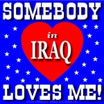 Somebody In Iraq Loves Me!