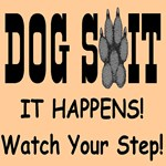 Dog S*it It Happens Watch Your Step