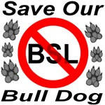 Save Our Bull Dog No BSL Plus Other Breeds