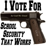 I Vote For School Security That Works