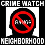 No Gangs Crime Watch Neighborhood