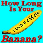How Long Is Your Banana?