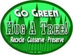Go Green Hug A Tree 2008