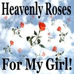 Heavenly Roses For My Girl